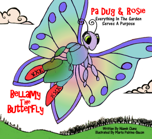 www.dr-nanaplum-amazingbooksforchildren.com Bellamy The Butterfly available on Amazon http://www.amazon.co.uk/Bellamy-Butterfly-Dug-Rosie-Garden/dp/0992618835