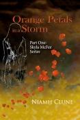 Orange Petals In A Storm, Niamh Clune, http://www.amazon.co.uk/Orange-Petals-Storm-Skyla-McFee-ebook/dp/B0055DVQEG
