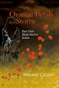 Orange Petals In A Storm, Niamh Clune, http://www.amazon.co.uk/Orange-Petals-Storm-Skyla-McFee-ebook/dp/B0055DVQEG